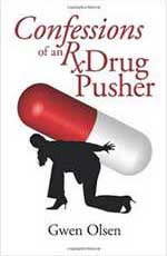 Confessions of an RX Drug Pusher, Gwen Olsen