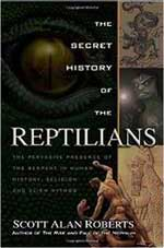 The Secret History of The Reptilians, Scott Roberts