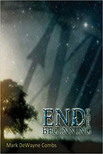 End the Beginning by Mark DeWayne Combs
