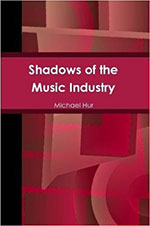 Shadows of the Music Industry by Michael Hur