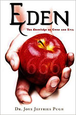 Eden: The Knowledge of Good and Evil 666 by Joye Jeffries Pugh
