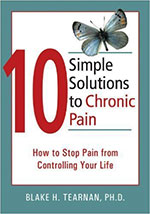 10 Simple Solutions to Chronic Pain: How to Stop Pain from Controlling Your Life (The New Harbinger Ten Simple Solutions Series) Paperback May 1, 2007 by Blake H. Tearnan