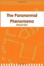 The Paranormal Phenomena by  Michael Hur