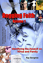 Begging Faith (Vol. 1, Lipstick and War Crimes Series): Identifying the Assault on Virtue and Family Kindle Edition by Ray Songtree