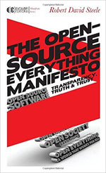 The Open-Source Everything Manifesto: Transparency, Truth, and Trust (Manifesto Series) by Robert David Steele
