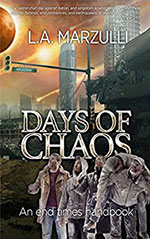 Days of Chaos: An End Times Handbook - Kindle Edition by L.A. Marzulli