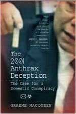 Buy The 2011 Anthrax Deception The Case for a Domestic Conspiracy Dr Graeme MacQueen