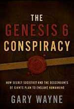 The Genesis 6 Conspiracy by Gary Wayne