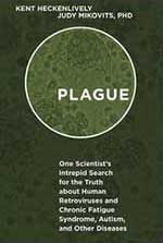 Plague The Book, Judy Mikovits and Kent Heckenlively