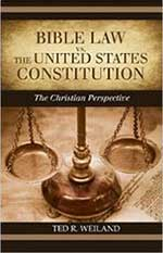 Book by Ted R. Weiland Bible Law vs The United States Constitution